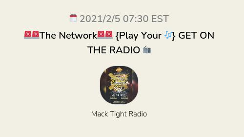 🚨🚨The Network🚨🚨 {Play Your 🎶} GET ON THE RADIO 📻