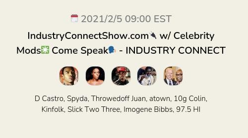IndustryConnectShow.com🔌 w/ Celebrity Mods✳️ Come Speak🗣 - INDUSTRY CONNECT