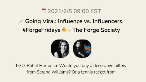 💉 Going Viral: Influence vs. Influencers, #ForgeFridays 🔥 - The Forge Society