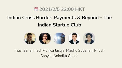 Indian Cross Border: Payments & Beyond - The Indian Startup Club