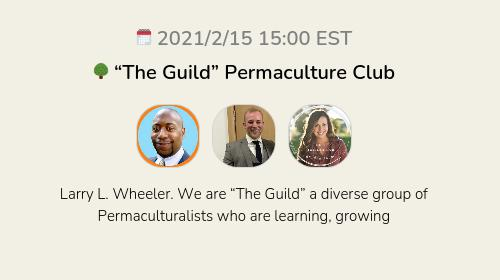 """🌳 """"The Guild"""" Permaculture Club"""