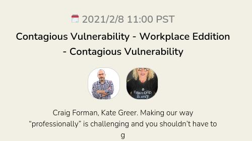 Contagious Vulnerability - Workplace Eddition - Contagious Vulnerability