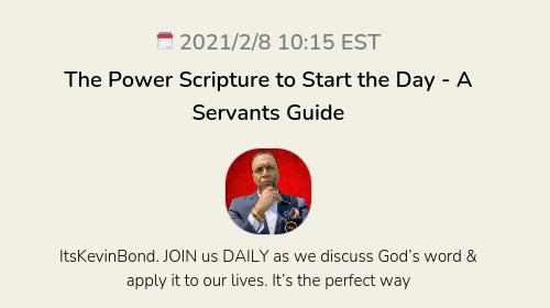 The Power Scripture to Start the Day  - A Servants Guide