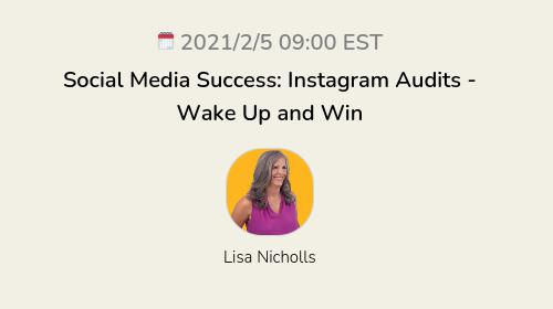 Social Media Success: Instagram Audits - Wake Up and Win