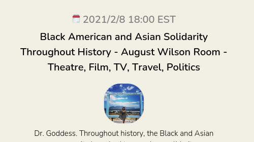 Black American and Asian Solidarity Throughout History - August Wilson Room - Theatre, Film, TV, Travel, Politics