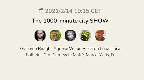 The 1000-minute city SHOW