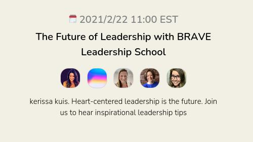 The Future of Leadership with BRAVE Leadership School