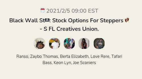 Black Wall St🏴☠️: Stock Options For Steppers 👣 - S FL Creatives Union.