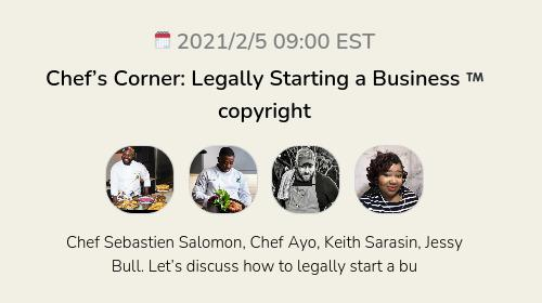 Chef's Corner: Legally Starting a Business ™️ copyright