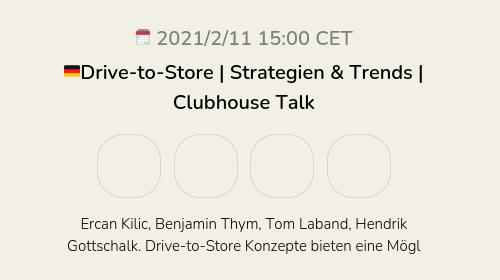 🇩🇪Drive-to-Store | Strategien & Trends | Clubhouse Talk