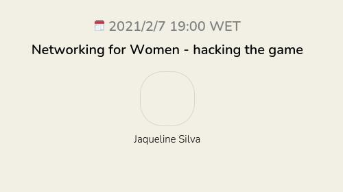 Networking for Women - hacking the game