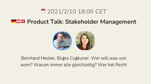 🇩🇪🇦🇹🇨🇭 Product Talk: Stakeholder Management
