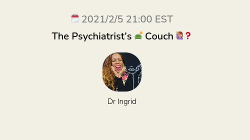 The Psychiatrist's 🛋 Couch 🙋🏽♀️❓