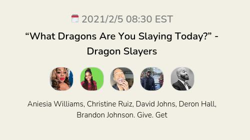"""""""What Dragons Are You Slaying Today?"""" - Dragon Slayers"""