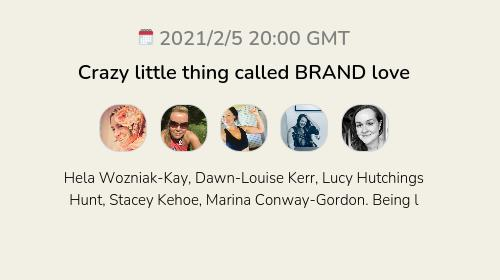 Crazy little thing called BRAND love