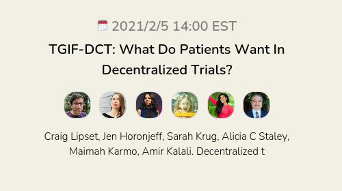 TGIF-DCT: What Do Patients Want In Decentralized Trials?