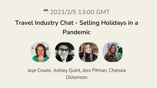 Travel Industry Chat - Selling Holidays in a Pandemic