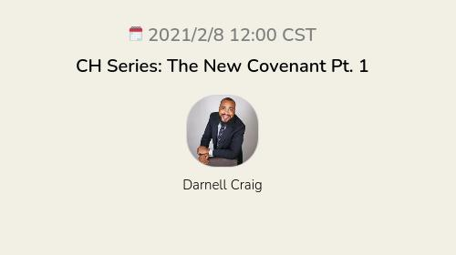 CH Series: The New Covenant Pt. 1