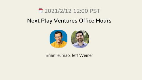 Next Play Ventures Office Hours