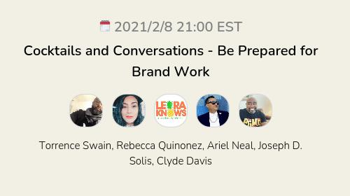 Cocktails and Conversations - Be Prepared for Brand Work