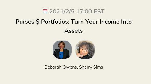 Purses $ Portfolios: Turn Your Income Into Assets
