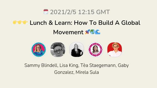 👉👉👉 Lunch & Learn: How To Build A Global Movement 🚀🌏🌊