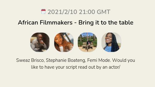 African Filmmakers - Bring it to the table