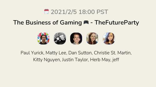 The Business of Gaming 🎮 - TheFutureParty