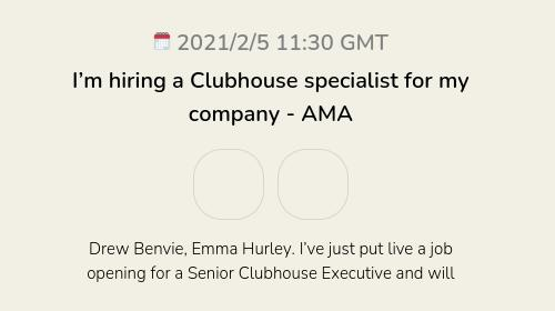 I'm hiring a Clubhouse specialist for my company - AMA