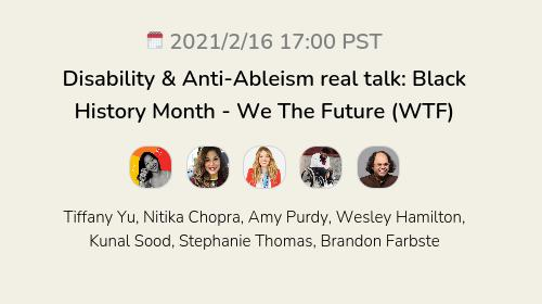 Disability & Anti-Ableism real talk: Black History Month - We The Future (WTF)