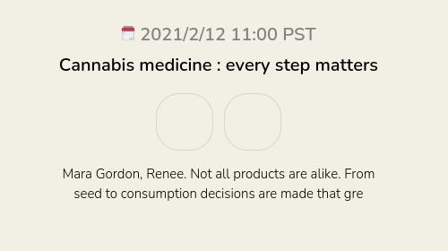 Cannabis medicine : every step matters