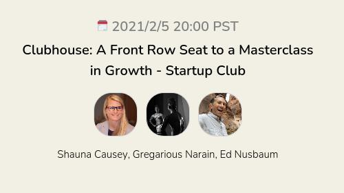 Clubhouse: A Front Row Seat to a Masterclass in Growth - Startup Club