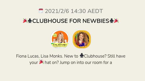 🎉♣️CLUBHOUSE FOR NEWBIES♣️🎉