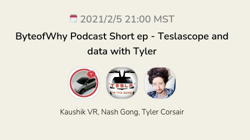 ByteofWhy Podcast Short ep - Teslascope and data with Tyler