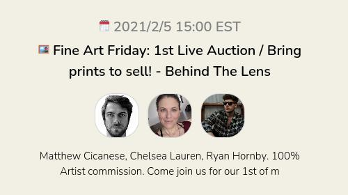 🖼 Fine Art Friday: 1st Live Auction / Bring prints to sell! - Behind The Lens