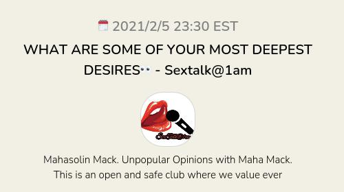 WHAT ARE SOME OF YOUR MOST DEEPEST DESIRES👀 - Sextalk@1am
