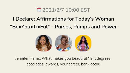 """I Declare: Affirmations for Today's Woman """"Be•You•Ti•Ful""""  - Purses, Pumps and Power"""
