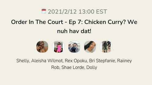 Order In The Court - Ep 7: Chicken Curry? We nuh hav dat!