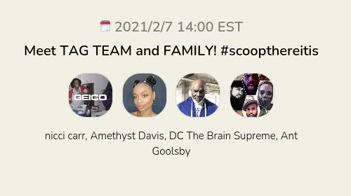 Meet TAG TEAM and FAMILY! #scoopthereitis