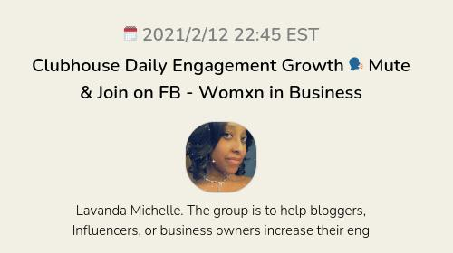 Clubhouse Daily Engagement Growth 🗣 Mute & Join on FB - Womxn in Business