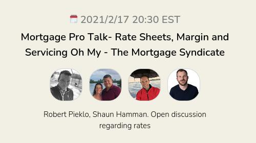 Mortgage Pro Talk- Rate Sheets, Margin and Servicing Oh My - The Mortgage Syndicate