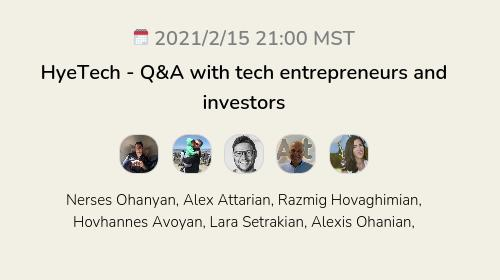 HyeTech - Q&A with tech entrepreneurs and investors