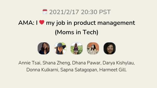 AMA: I ❤️ my job in product management (Moms in Tech)