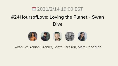 #24HoursofLove: Loving the Planet - Swan Dive