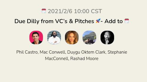Due Dilly from VC's & Pitches 🚀- Add to 🗓
