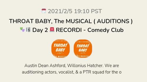 THROAT BABY, The MUSICAL ( AUDITIONS ) 🎭 🎼 Day 2 🚨 RECORDI - Comedy Club