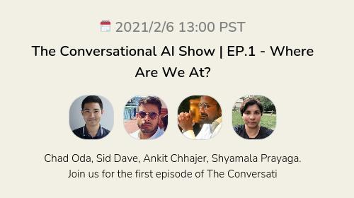 The Conversational AI Show | EP.1 - Where Are We At?