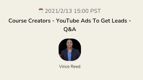 Course Creators - YouTube Ads To Get Leads - Q&A