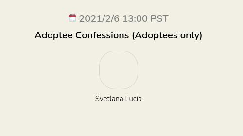 Adoptee Confessions (Adoptees only)
