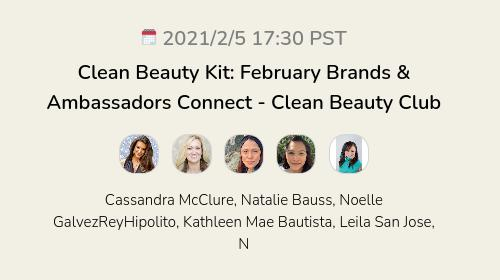 Clean Beauty Kit: February Brands & Ambassadors Connect - Clean Beauty Club